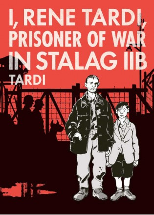 I, Rene Tardi, Prisoner of War at Stalag IIB Vol. 1