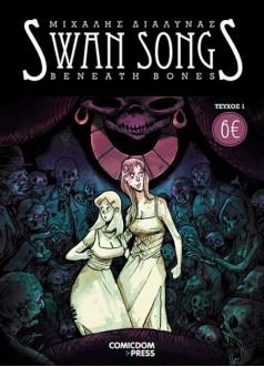 Swan Songs #1 – Beneath Bones